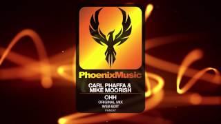 Carl Phaffa & Mike Moorish - Ohh (Original Mix Web Edit) [Phoenix Music]