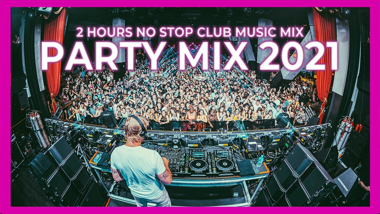 DOWNLOAD: CLUB MUSIC MIX 2021 🔥 Best Remixes of Popular ...