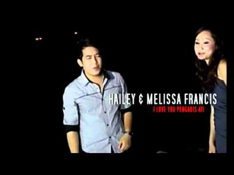 Hailey Ft. Melissa Francis - I Love You Pengabis Ati (SNIPPET) - YouTube.flv