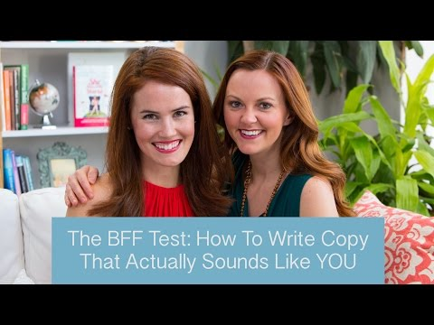 The BFF Test: How To Write Copy That Actually Sounds Like YOU