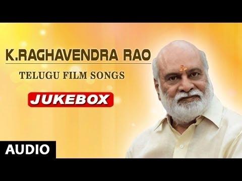 Kendra Rao Telugu Hit Songs | Raghavendra Rao Hit Songs Collections | Telugu Old Songs