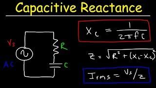 Capacitive Reactance, Impedance, Poẁer Factor, AC Circuits, Physics