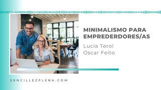 🤍 Esencia Minimalista y sencillez para emprendores/as saturados/as con Oscar Feito