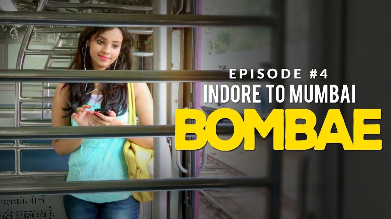 Download BOMBAE Web Series | S1E4 | Indore To Mumbai | Latest Hindi Web Series 2018
