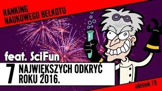 7 najważniejszych odkryć roku 2016 [feat. SciFun] | Ranking Naukowego Bełkotu #19