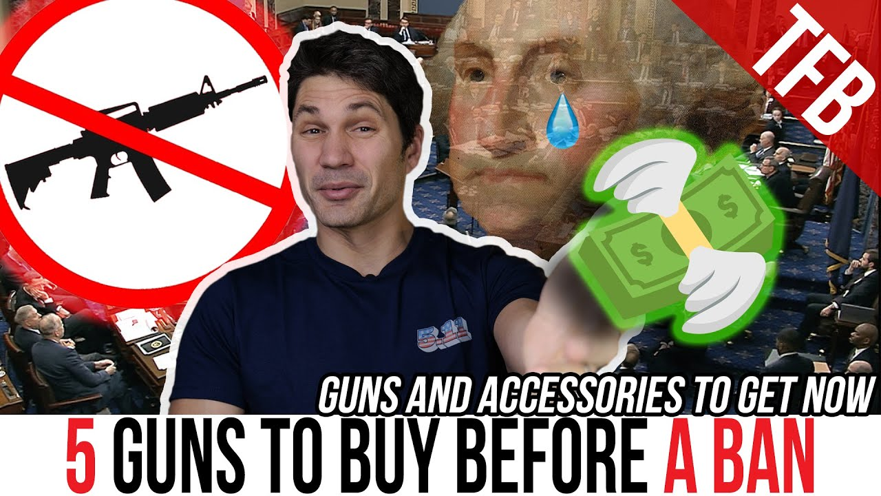 The 5 Guns to Get Before a Ban (and Accessories)
