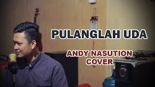 PULANGLAH UDA - YEN RUSTAM   Andy Nasution Cover