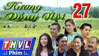 THVL   Hương đồng nội - Tập 27