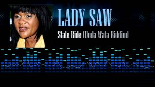 Lady Saw - Stale Ride (Unda Wata Riddim)
