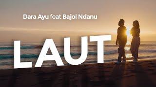 Dara Ayu Ft. Bajol Ndanu - Laut - Official Music Video