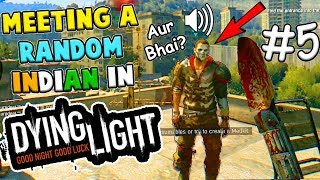 Ajnabee Dost ka Nayab Tofa ( He Gave me a New Weapon)- Dying Light #5 Funny Moments