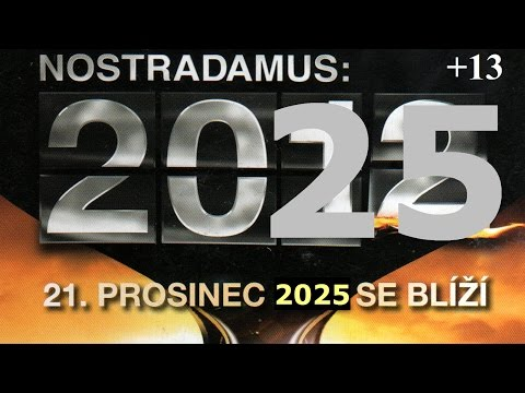 Nostradamus: 2025 (2012). 21. december 2025 sa blíži.