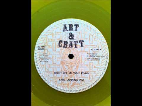 Earl Cunningham - Dont Make Me Wait In Vain