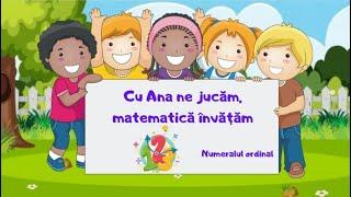 Cu Ana ne jucăm, matematică învățăm ?♀️|numeralul ordinal |limitele 1-7