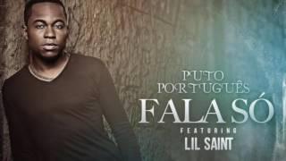 """Puto Português ft Lil Saint """"Fala Só"""""""