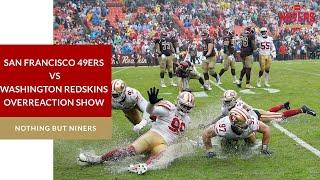 San Francisco 49ers vs Washington Redskins Overreaction Show