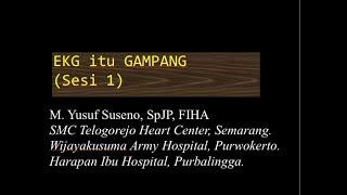 EKG = Eh, Kok Gampang Sesi 1(Dasar2 EKG)
