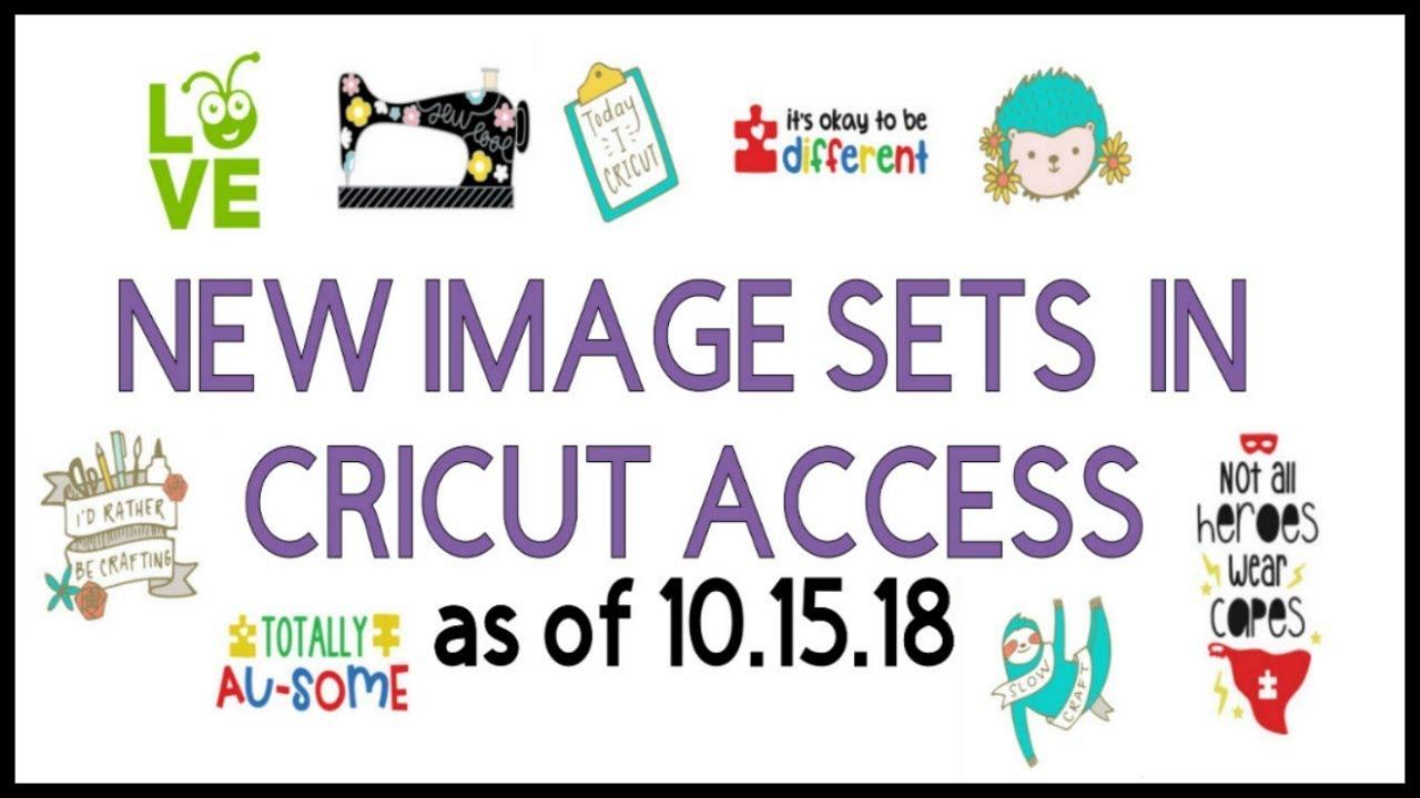 New Cricut Access Image Sets as 10 15 18
