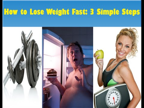 How to Lose Weight Fast: 3 Simple Steps