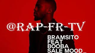 Bramsito Feat Booba - Sale Mood