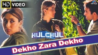 Dekho Zara Dekho (hd) Full Video Song | Hulchul |