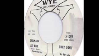 DICKY DOYLE & GROUP - DREAMLAND LAST NIGHT / MY LITTLE DARLIN - WYN 1009 - 1961