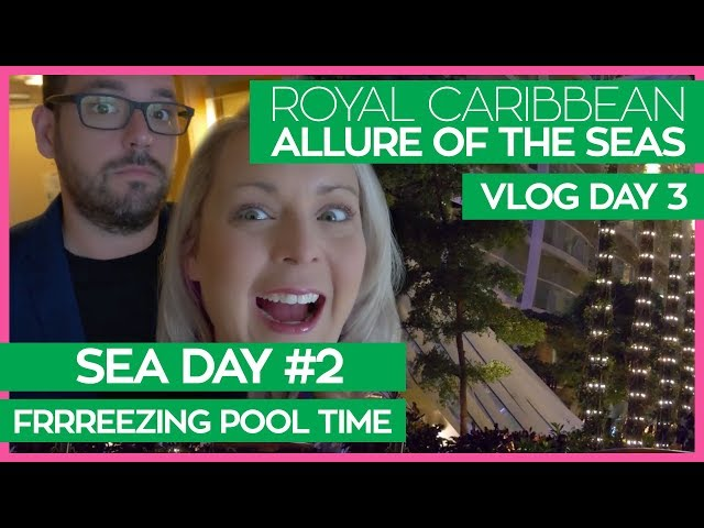The Pools are FRRREEEZING | Allure of the Seas Cruise Vlog Day 03