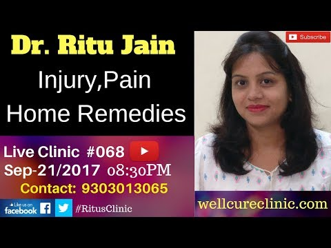 Home and Natural Remedies For Injuries,Pain,Wounds - Dr.Ritu's Live Homeopathy Clinic#068
