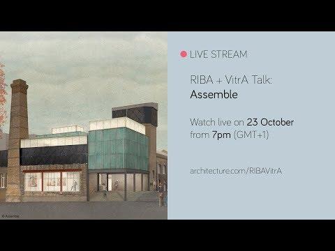 RIBA + VitrA Talk: Assemble