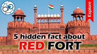 5 hidden facts about Red Fort
