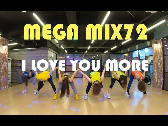 I LOVE ZUMBA / Mega Mix 72 -  I Love You More - Merengue