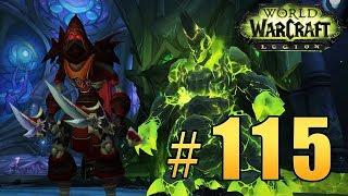 Прохождение World of Warcraft: Legion (WoW) - Разбойник - Гробница Саргераса #115