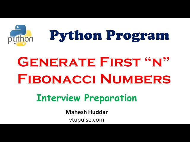 Python program to generate first n fibonacci numbers- by Mahesh Huddar