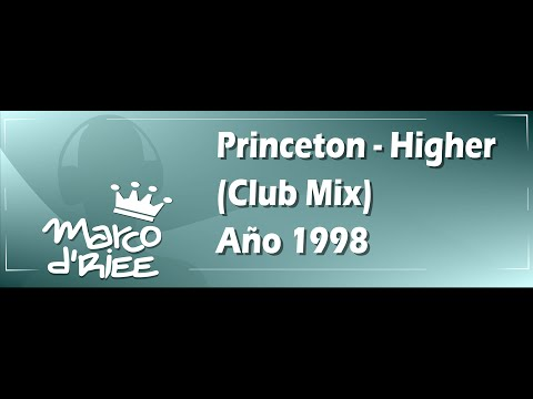Princeton - Higher (Club Mix) - 1998