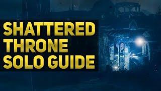 How to Solo: The Shattered Throne - Guide & Walkthrough | Destiny 2 Forsaken