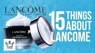 15 Things You Didn't Know About LANCÔME