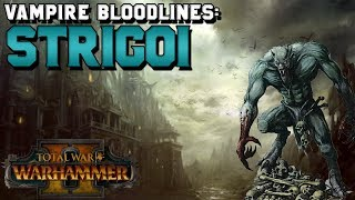 Vampire Counts Bloodlines: Strigoi Vampire Lore (Strygos Empire) | Total War: Warhammer 2