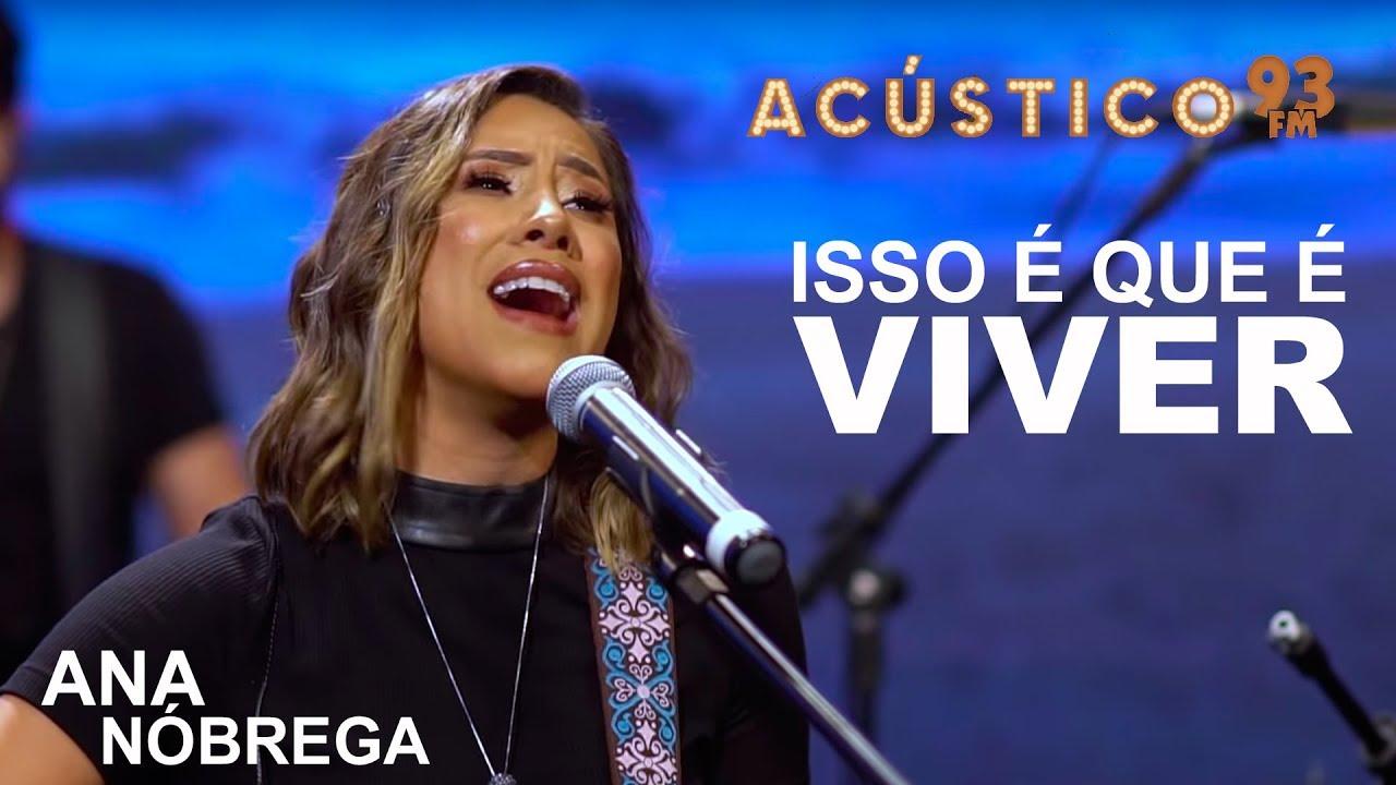 Ana Nóbrega - ISSO É QUE É VIVER - Acústico 93 - AO VIVO - 2019