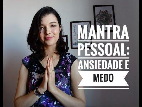 Vídeo - Mantra Pessoal: Ansiedade e Medo