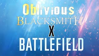 Blacksmith - Oblivious (Ver.Battlefield) By GrimGTB