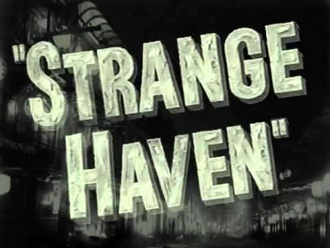 "the tunnel, ""strange haven"""