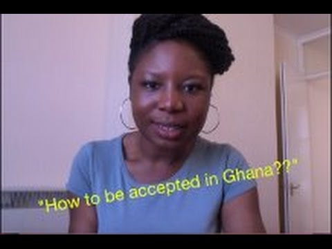 How to be accepted in Ghana?? (culture barrier, dating..)