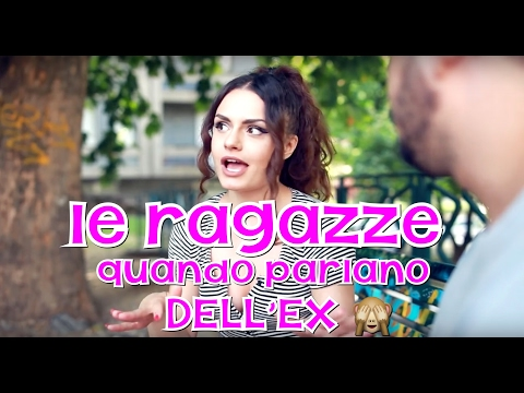 🤬 10 TIPOLOGIE DI RAGAZZE QUANDO PARLANO DELL'EX 🤬