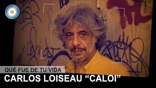 ¿Qué fue de tu vida?: Carlos Loiseau, Caloi - 22-07-11 (1 de 4)