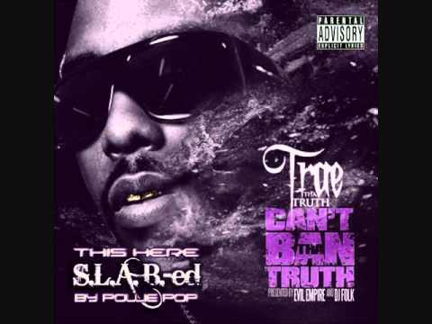 Trae Tha Truth G4L Flow (Gangsta for Life) (S.L.A.B.-ed)