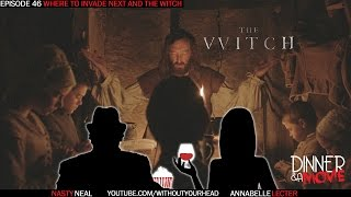Dinner & A Movie does Where To Invade Next Next and The Witch part 5