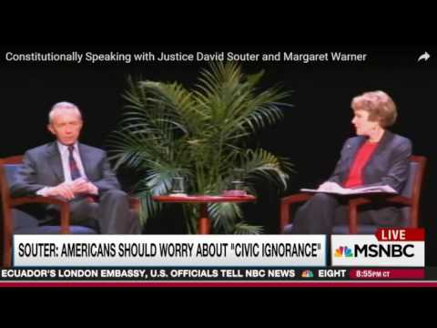MSNBC interview of Retired Supreme Court Justice David Souter