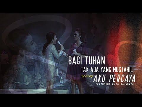 Sari Simorangkir - 05. Bagi Tuhan Tak Ada yang Mustahil (The Creator Live Concert)