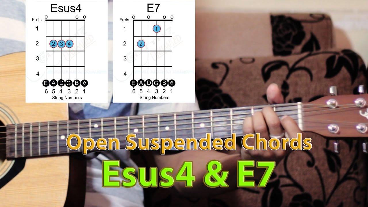 Open Esus4 E7 Chords Beginner Guitar Leson 18 Youtube