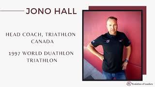 DEVELOPING A CHAMPIONSHIP MINDSET | Triathlon Canada Head Coach Jono Hall - Ep. 9